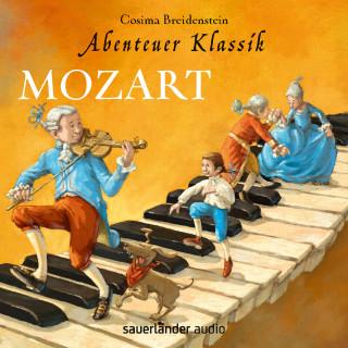 Cosima Breidenstein: Mozart - Abenteuer Klassik (Autorinnenlesung mit Musik)