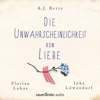 A. J. Betts: Die Unwahrscheinlichkeit von Liebe