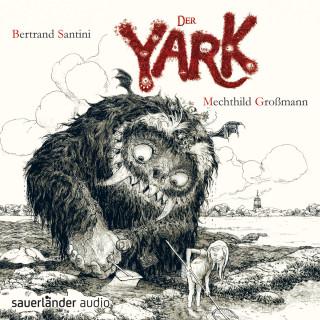 Bertrand Santini: Der Yark