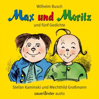 Wilhelm Busch: Max und Moritz - und fünf Gedichte (Ungekürzte Lesung mit Musik)