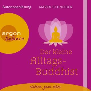 Maren Schneider: Der kleine Alltagsbuddhist