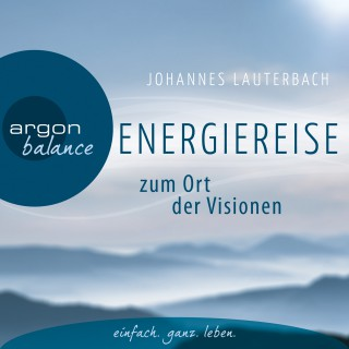 Johannes Lauterbach: Energiereise zum Ort der Visionen