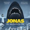 Bertrand Santini: Jonas, der mechanische Hai