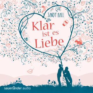 Sandy Hall: Klar ist es Liebe (Ungekürzte Fassung)