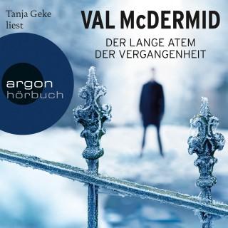 Val McDermid: Der lange Atem der Vergangenheit