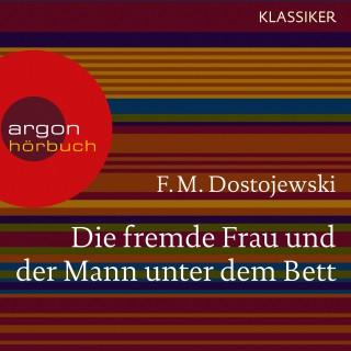 F. M. Dostojewski: Die fremde Frau und der Mann unter dem Bett