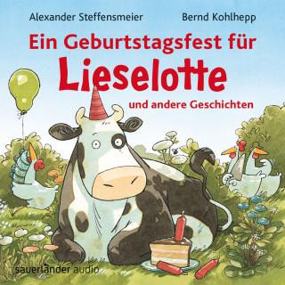 Alexander Steffensmeier: Ein Geburtstagsfest für Lieselotte und andere Geschichten (Ungekürzte Lesung mit Musik)