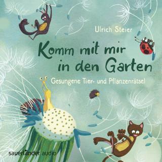 Ulrich Steier: Komm mit mir in den Garten - Gesungene Tier- und Pflanzenrätsel
