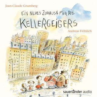 Jean-Claude Grumberg: Ein neues Zuhause für die Kellergeigers (Ungekürzte Lesung mit Musik)
