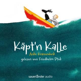 Anke Kranendonk: Käpt'n Kalle (Autorisierte Lesefassung mit Musik)