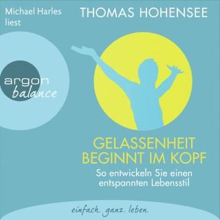 Thomas Hohensee: Gelassenheit beginnt im Kopf