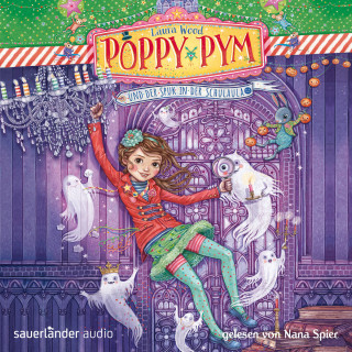 Laura Wood: Poppy Pym und der Spuk in der Schulaula (Gekürzte Lesung mit Musik)