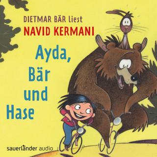 Navid Kermani: Ayda, Bär und Hase (Ungekürzte Lesung mit Musik)