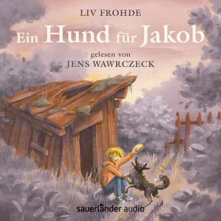 Liv Frohde: Ein Hund für Jakob (Ungekürzte Lesung)