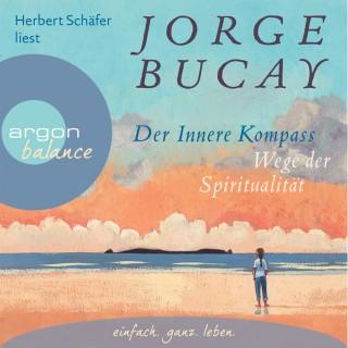 Jorge Bucay: Der innere Kompass