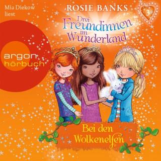 Rosie Banks: Drei Freundinnen im Wunderland - Bei den Wolkenelfen