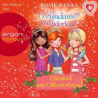 Rosie Banks: Drei Freundinnen im Wunderland - Elfenfest am Glitzerstrand
