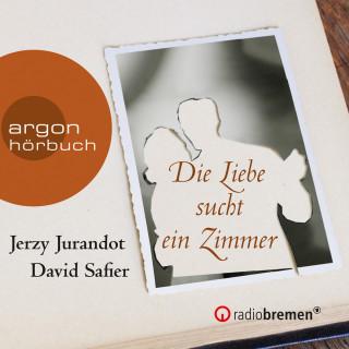 David Safier, Jerzy Jurandot: Die Liebe sucht ein Zimmer (Hörspiel)