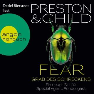Douglas Preston, Lincoln Child: Fear - Grab des Schreckens