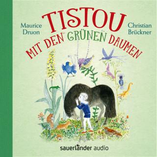 Maurice Druon: Tistou mit den grünen Daumen (Ungekürzte Lesung)
