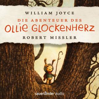 William Joyce: Die Abenteuer des Ollie Glockenherz (Autorisierte Lesefassung mit Musik)