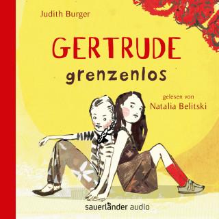 Judith Burger: Gertrude grenzenlos (Autorisierte Lesefassung)