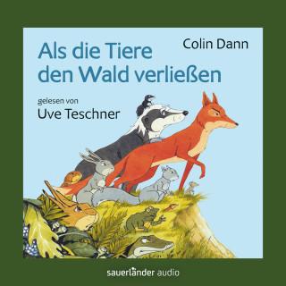 Colin Dann: Als die Tiere den Wald verließen (Ungekürzte Lesung)