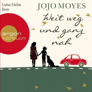 Jojo Moyes: Weit weg und ganz nah