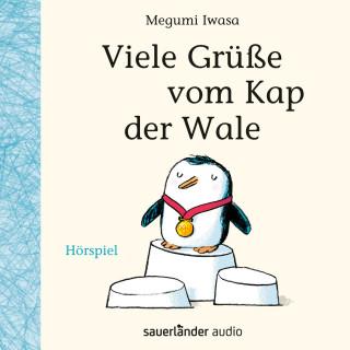 Megumi Iwasa: Viele Grüße vom Kap der Wale (Hörspiel)
