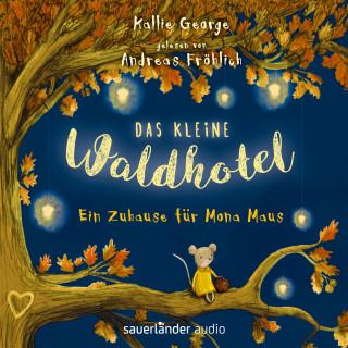 Kallie George: Das kleine Waldhotel - Ein Zuhause für Mona Maus (Ungekürzte Lesung)
