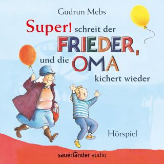 """Gudrun Mebs: """"Super"""", schreit der Frieder, und die Oma kichert wieder (Hörspiel)"""