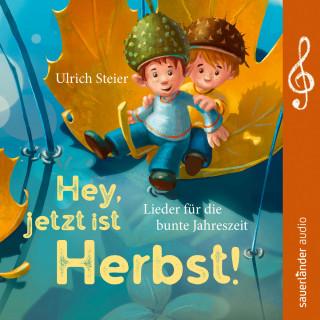 Ulrich Steier: Hey, jetzt ist Herbst!