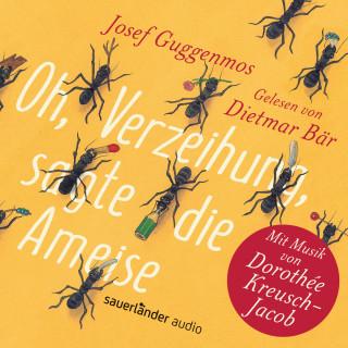 Josef Guggenmos, Dorothée Kreusch-Jacob: Oh, Verzeihung, sagte die Ameise (Gekürzte Lesung mit Musik)