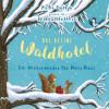 Kallie George: Das kleine Waldhotel - Ein Winterwunder für Mona Maus (Ungekürzte Lesung)