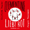 Krystyna Boglar: Clementine liebt Rot (Ungekürzte Lesung mit Musik)