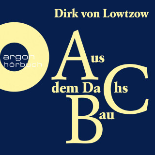 Dirk von Lowtzow: Aus dem Dachsbau (Ungekürzte Autorenlesung)