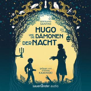 Bertrand Santini: Hugo und die Dämonen der Nacht (Ungekürzte Lesung)