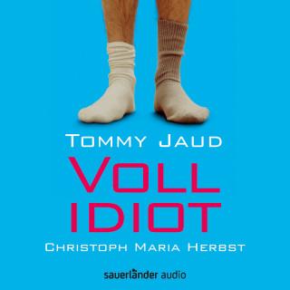 Tommy Jaud: Vollidiot (Gekürzte Lesung)