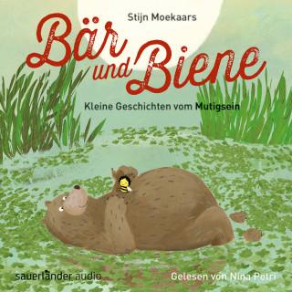 Stijn Moekaars: Bär und Biene, Kleine Geschichten vom Mutigsein (Ungekürzte Lesung)