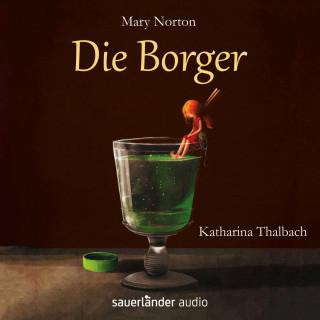Mary Norton: Die Borger (Ungekürzte Fassung)