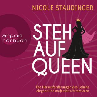 Nicole Staudinger: Stehaufqueen - Die Herausforderungen des Lebens elegant und majestätisch meistern (Ungekürzte Lesung)