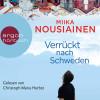 Miika Nousiainen: Verrückt nach Schweden (Ungekürzte Lesung)