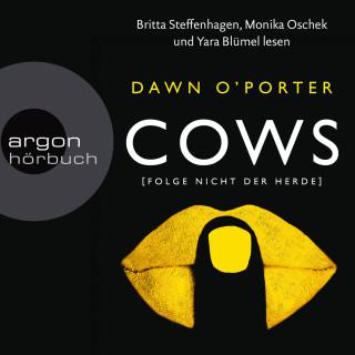 Dawn O'Porter: Cows - Folge nicht der Herde (Gekürzte Lesung)