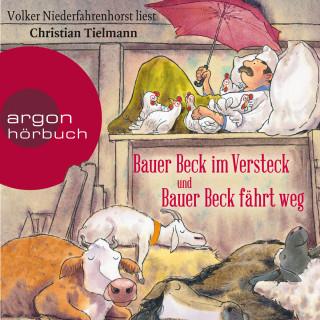 Christian Tielmann: Bauer Beck im Versteck und Bauer Beck fährt weg (Ungekürzte Lesung)