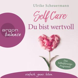 Ulrike Scheuermann: Self Care - Du bist wertvoll (Gekürzte Lesung)