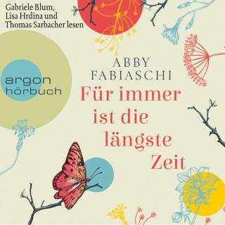 Abby Fabiaschi: Für immer ist die längste Zeit (Ungekürzte Lesung)