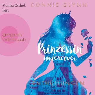 Connie Glynn: Prinzessin Undercover - Enthüllungen (Gekürzte Lesung)