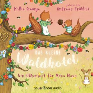 Kallie George: Das kleine Waldhotel - Ein Blütenfest für Mona Maus (Ungekürzte Lesung)