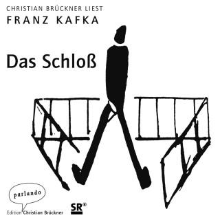 Franz Kafka: Das Schloß (Ungekürzte Lesung)