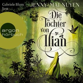Jenny-Mai Nuyen: Die Töchter von Ilian (Ungekürzte Lesung)